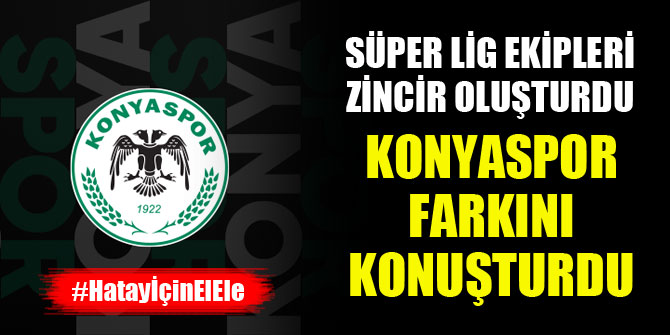 Süper Lig ekipleri zincir oluşturdu, Konyaspor farkını konuşturdu!