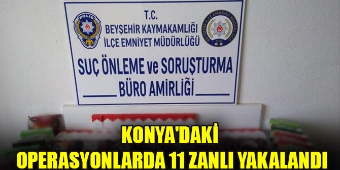 Konya'daki operasyonlarda 11 zanlı yakalandı