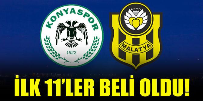 Konyaspor-Yeni Malatyaspor | İLK 11'LER BELLİ OLDU!