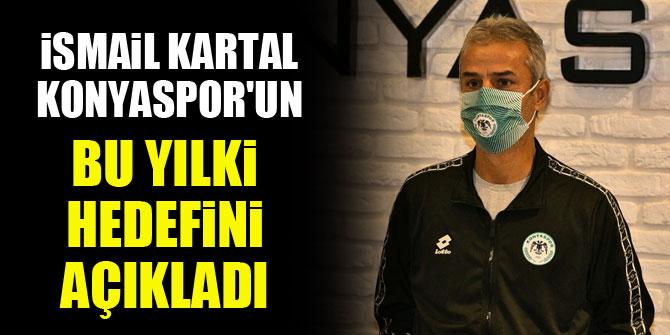 İsmail Kartal, Konyaspor'un bu yılki hedefini açıkladı