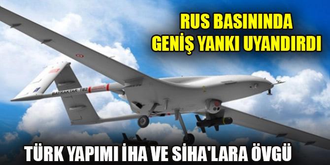 Rus basınında geniş yankı uyandırdı... Türk yapımı İHA ve SİHA'lara övgü