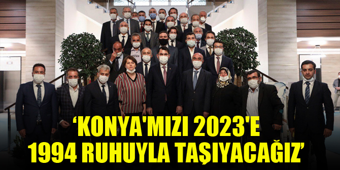 Bakan Kurum: Konya'mızı 2023'e 1994 ruhuyla taşıyacağız