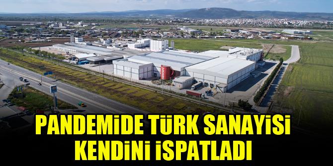 Pandemide Türk sanayisi kendini ispatladı