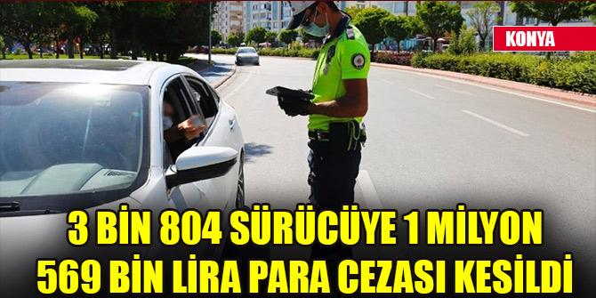 Konya'da 3 bin 804 sürücüye 1 milyon 569 bin lira para cezası kesildi