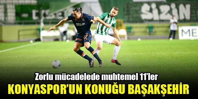 Konyaspor yarın sahasında Başakşehir'i konuk edecek
