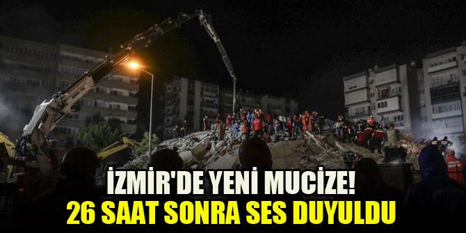 İzmir'de yeni mucize! 26 saat sonra ses duyuldu