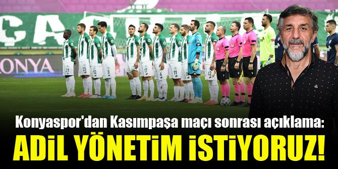 Konyaspor Sportif Direktörü Adnan Erkan: Adil yönetim istiyoruz!