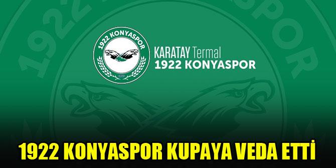 1922 Konyaspor kupaya veda etti