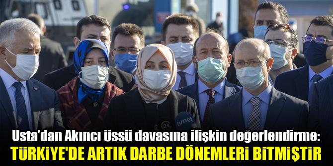 Leyla Şahin Usta: Türkiye'de artık darbe dönemleri bitmiştir