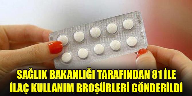 Sağlık Bakanlığı tarafından 81 ile ilaç kullanım broşürleri gönderildi