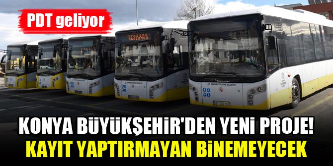 Konya Büyükşehir'den yeni proje! Kayıt yaptırmayan binemeyecek