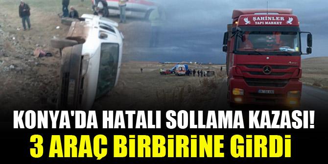 Konya'da hatalı sollama kazaya neden oldu! 3 araç birbirine girdi