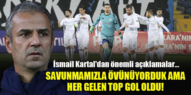İsmail Kartal: Her gelen top gol oldu!