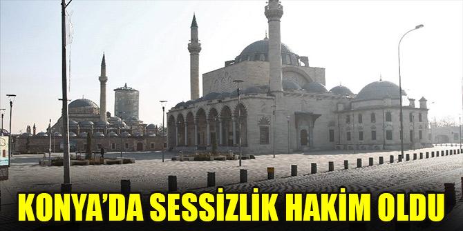 Konya' da sessizlik hakim