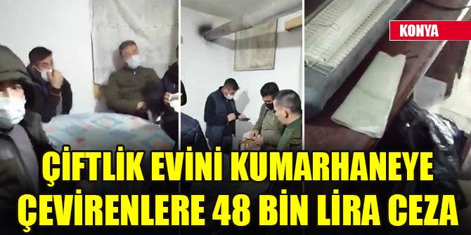 Konya'da bağ evinde kumar oynayan 11 kişiye 48 bin lira ceza kesildi