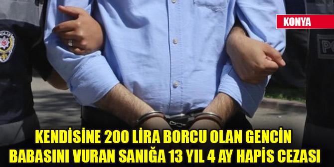 Kendisine 200 lira borcu olan gencin babasını vuran sanığa 13 yıl 4 ay hapis cezası