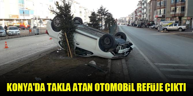 Konya'da takla atan otomobil refüje çıktı