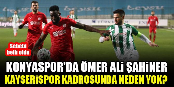 Konyaspor'da Ömer Ali Şahiner, Kayserispor maçı kadrosunda neden yok? Sebebi belli oldu