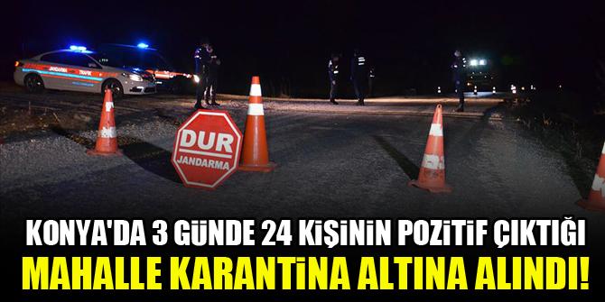 Konya'da 3 günde 24 kişinin pozitif çıktığı mahalle karantina altına alındı!