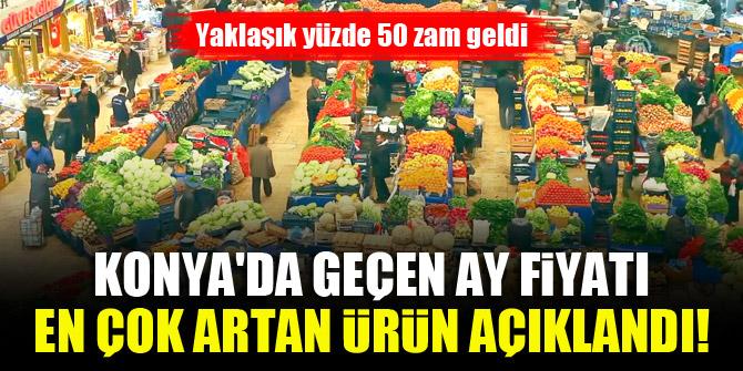 Konya'da geçen ay fiyatı en çok artan ürün açıklandı! Yaklaşık yüzde 50 zam geldi