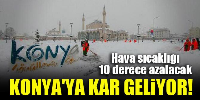 Konya'ya kar geliyor! Hava sıcaklığı da 10 derece azalacak
