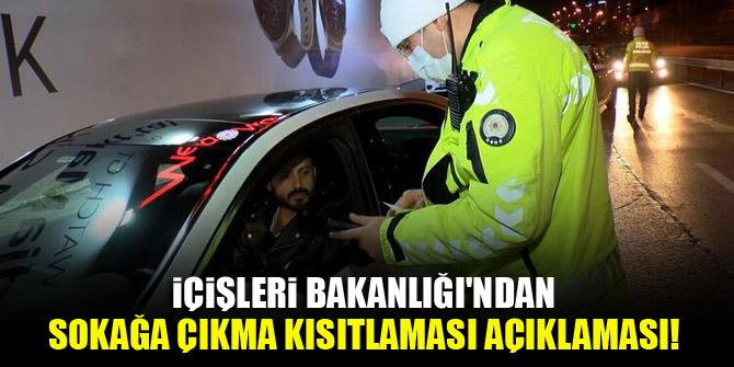 İçişleri Bakanlığı'ndan sokağa çıkma kısıtlaması açıklaması!