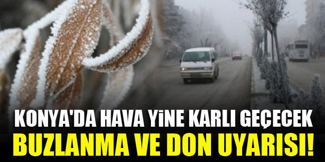 Konya'da hava yine karlı geçecek...Buzlanma ve don uyarısı!