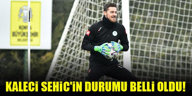 Konyaspor'da Sehic'in durumu belli oldu!