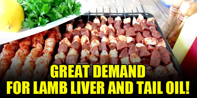 Great demand for lamb liver and tail fat!