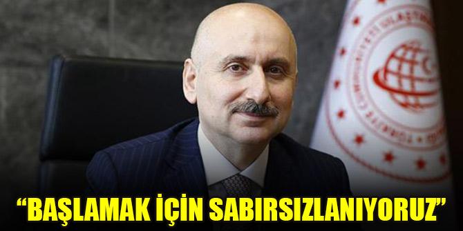 Bakan Karaismailoğlu'ndan Kanal İstanbul açıklaması: Başlamak için sabırsızlanıyoruz