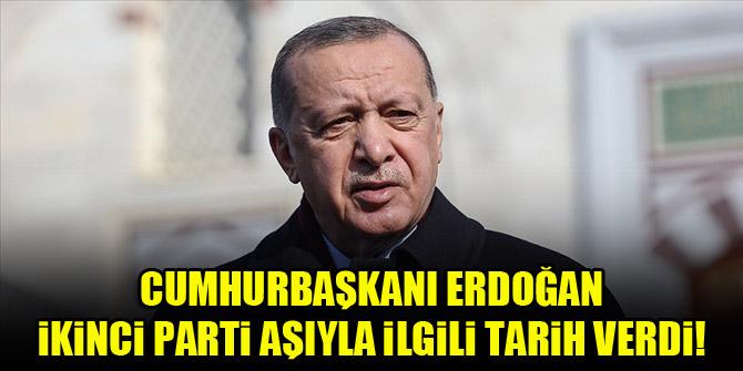 Cumhurbaşkanı Erdoğan, İkinci parti aşıyla ilgili tarih verdi!