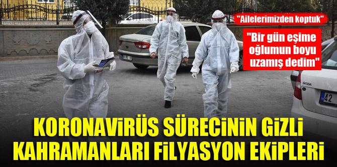 Koronavirüs sürecinin gizli kahramanları filyasyon ekipleri
