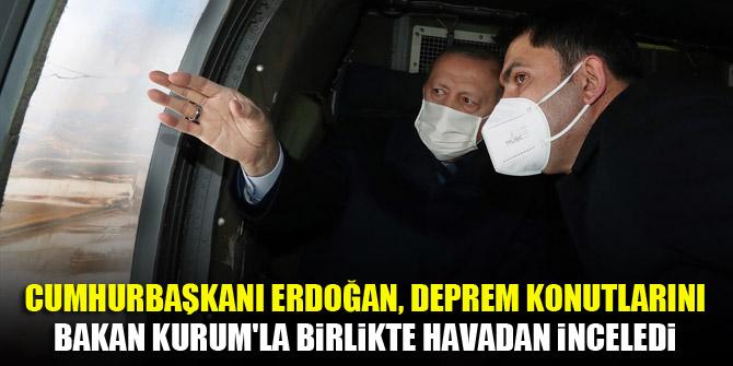Cumhurbaşkanı Erdoğan, deprem konutlarını Bakan Kurum'la birlikte havadan inceledi