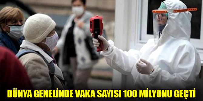 Dünya genelinde vaka sayısı 100 milyonu geçti