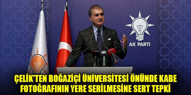 Çelik'ten Boğaziçi Üniversitesi önünde Kabe fotoğrafının yere serilmesine sert tepki
