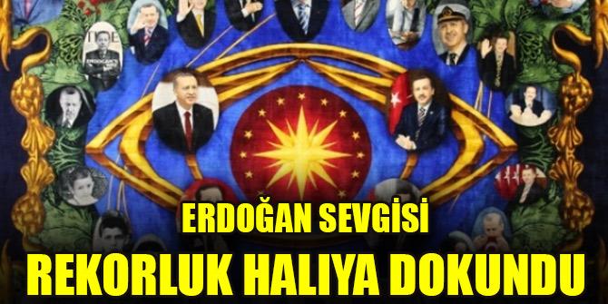 Erdoğan sevgisi rekorluk halıya dokundu