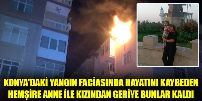 Yürekler dağlandı! Konya'daki yangın faciasında hayatını kaybeden hemşire anne ile kızından geriye bunlar kaldı