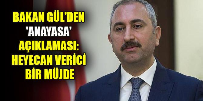 Adalet Bakanı Gül'den 'yeni anayasa' yorumu