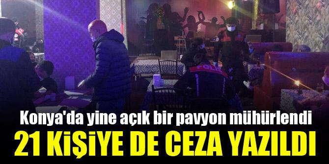 Konya'da yine açık bir pavyon mühürlendi, 21 kişiye de ceza yazıldı