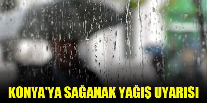 Konya'ya sağanak yağış uyarısı