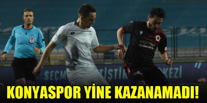 Konyaspor yine kazanamadı!