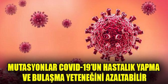 Mutasyonlar COVID-19'un hastalık yapma ve bulaşma yeteneğini azaltabilir