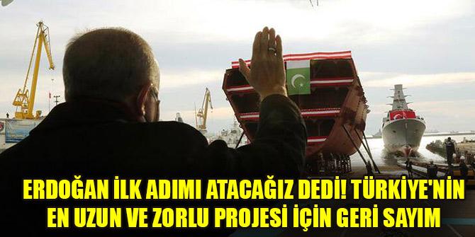 Erdoğan ilk adımı atacağız dedi! Türkiye'nin en uzun ve zorlu projesi için geri sayım