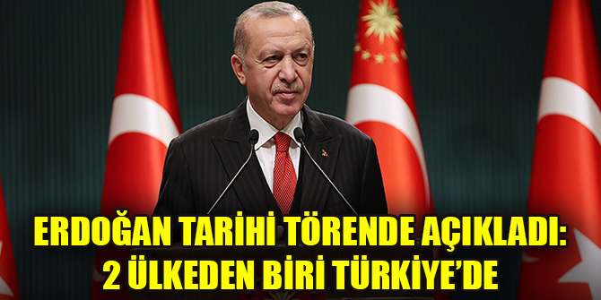 Erdoğan tarihi törende açıkladı: 2 ülkeden biri Türkiye'de