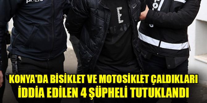 Konya'da bisiklet ve motosiklet çaldıkları iddia edilen 4 şüpheli tutuklandı