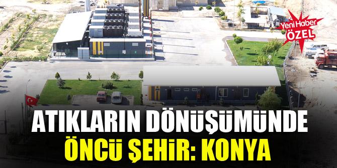 Atıkların dönüşümünde öncü şehir: Konya