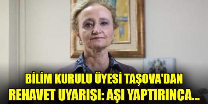Bilim Kurulu Üyesi Taşova'dan rehavet uyarısı: Aşı yaptırınca...