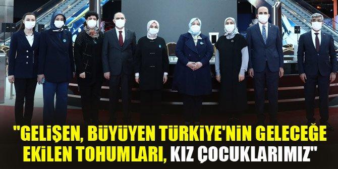 Bakan Selçuk: Gelişen, büyüyen Türkiye'nin geleceğe ekilen tohumları, kız çocuklarımız
