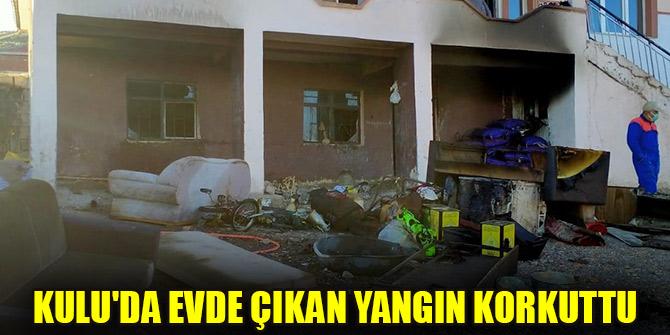 Kulu'da evde çıkan yangın söndürüldü