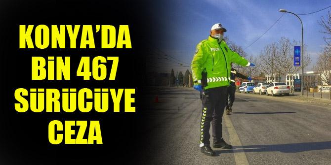 Konya'da bin 467 sürücüye ceza